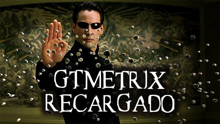 Entendiendo el nuevo reporte de GTmetrix Recargado